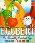Eggbert, the Slightly Cracked Egg by Tom Ross (1994, Hardcover)(1)