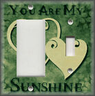 Metal Light Switch Plate Cover - You Are My Sunshine - Hearts - Green Home Decor