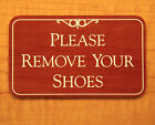 Engraved ~ Please Remove Your Shoes ~ Sign Plate Plaque Placard Foyer Home Lobby