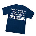 Can't Make Me I'm Retired Novelty Tee, by Collections Etc