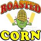 Roasted Corn DECAL (Choose Your Size) Food Truck Sign Sticker Concession