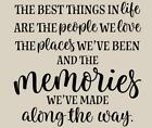 The Best Things In Life People Places Memories Made Wall Decal Wall Decor Vinyl