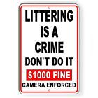 Littering Is A Crime $1000 Fine Camera Enforced Metal Sign 5 SIZES do not SL007 $9.89 USD on eBay