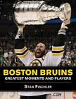 Boston Bruins : Greatest Moments and Players by Stan Fischler $4.09 USD on eBay