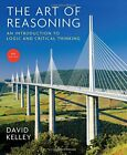 The Art of Reasoning: An Intro to Logic and Critical Thinking  4th Edition