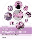 Skills for Midwifery Practice 4th Edition - Johnson, Ruth, Taylor