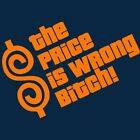 Price is Wrong Bitch T-shirt Happy Gilmore Golf Movie