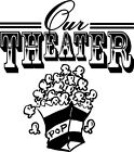 Our Theater Family Movie Popcorn Wall Vinyl Decal Sticker Lettering Words Decor