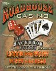 New Let The Good Times Roll Roadhouse Bar and Casino Metal Tin Sign