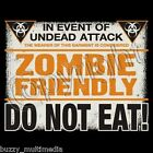 Zombie Friendly Do Not Eat! shirt, In Case of Undead Attack, Zombie Apocalypse