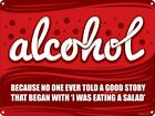All Good Stories Start With Alcohol Tin Sign 40.7x30.5cm