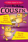 funny / humorous female COUSIN happy birthday card - 3 x cards to choose from!