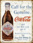 New Coca Cola Call for the Genuine Article Metal Tin Sign
