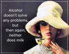 Alcohol Doesn't Solve Any Problems Tin Sign 42x30cm