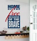 Home Of The Free Because Of The Brave Military Vinyl Decal Wall Sticker Words