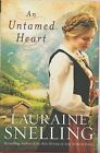 An Untamed Heart by Lauraine Snelling / Red River of the North Series HCDJ