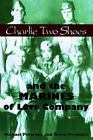 Charlie Two Shoes and the Marines of Love Company by Michael Peterson HCDJ