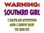 Custom Made T Shirt Warning Southern Girl Have Attitude Know How To Use Awesome