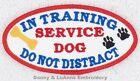 IN TRAINING SERVICE DOG DO NOT DISTRACT PATCH 2X4 Danny & LuAnns Embroidery