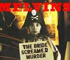 MELVINS - THE BRIDE SCREAMED MURDER NEW CD