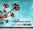 INFLORESCENCE: MUSIC FROM SOUNDSCAPE NEW CD