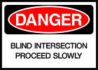 Blind Intersection Proceed Slowly Danger OSHA / ANSI LABEL DECAL STICKER