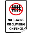 No Playing Or Climbing Or Fence Activity Sign Park Signs LABEL DECAL STICKER $12.99 USD on eBay