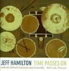 JEFF HAMILTON (DRUMS) - TIME PASSES ON USED - VERY GOOD CD