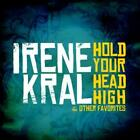 IRENE KRAL - HOLD YOUR HEAD HIGH & OTHER FAVORITES * USED - VERY GOOD CD
