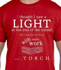 funny shirt, Light at End of Tunnel - Torch & Boss With More Work, shirt slogan