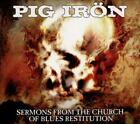 PIG IRON - SERMONS FROM THE CHURCH OF BLUES RESTITUTION [DIGIPAK] NEW CD