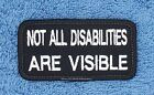 NOT ALL DISABILITIES ARE VISIBLE SERVICE DOG PATCH 1.5X3 Danny & LuAnns Embroide