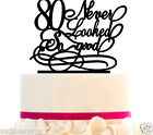 Cake Topper 10 20 30 40 50 60 70 80 Never look so good Anniversary or any year