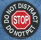 """SEW ON STOP DO NOT DISTRACT PET SERVICE DOG PATCH 3"""" Danny & LuAnns Embroidery"""