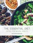 The Essential Diet Eating for Mental Health by Dr Christina Bjorndal English