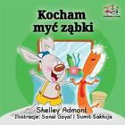 I Love to Brush My Teeth (Polish language): Polish children's Book by Shelley Ad