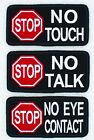 """Stop No Touch Talk Eye Contact Service Dog Patch 2X4"""" Assistance Danny & LuAnn"""
