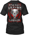 Casual Vikings !!! - Better To Be A Wolf Of Odin Than Standard Unisex T-shirt