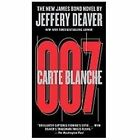 Carte Blanche: The New James Bond Novel (007 James Bond) Deaver, Jeffery Mass M $5.37 CAD on eBay