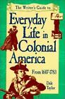 Kyпить Writer's Guide to Everyday Life in Colonial America: From 1607-1783 (WRITER'S G на еВаy.соm