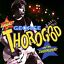 The Baddest of George Thorogood and the Destroyers by George Thorogood...
