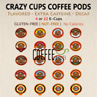 Crazy Cups Coffee 4 or 22 K Cups GLUTEN/NUT FREE, NO Calorie lot Flavored Keurig