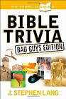 Complete Book Of Bible Trivia: Bad G... by Lang,  J. Stephen Paperback   softback