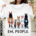 Horses Ew People Funny Animal Men Women Round Neck Tee T-shirt Gift Short Sleeve