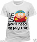 Official South Park Pay Me Eric Cartman T Shirt Mens White S M L XL XXL New
