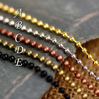 2 Gold Silver Bronze Red Black 2.4mm Ball Chain Bead Chain Necklace cn218 PICK