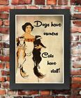 FV21 Framed Vintage Style Dogs Have Owners Cats Have Staff Funny Poster A3/A4