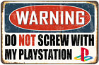 Warning- Do Not Screw With My Playstation Decorative Metal Sign
