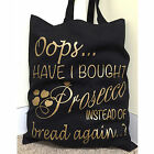OOPS HAVE I BOUGHT PROSECCO INSTEAD OF BREAD  TOTE  BAG 38cmx42cm Screen Printed