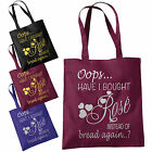 Oops Have I Brought Rose Instead Of Bread Tote Bag - Funny Shopping Bags 38x42cm